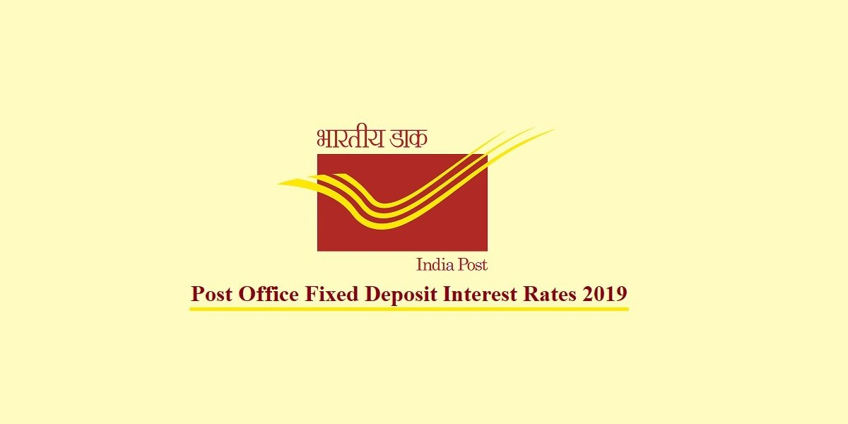 Post Office Fixed Deposit Interest Rates 2019